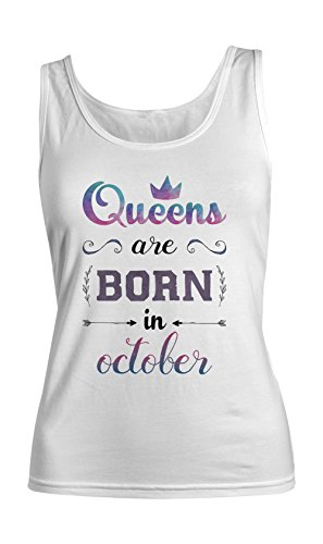 Queens Are Born In October Birthday Gift Anniversary Present Femme Tank Top Debardeur Blanc