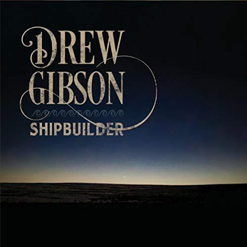 Shipbuilder (Drew Gibson)