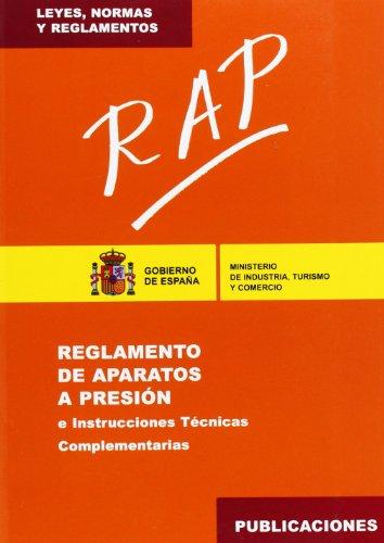 Descargar Libro RAP : Reglamento de aparatos a presión e Instrucciones Técnicas Complementarias (ITC) (Leyes, normas y reglamentos) de Turismo y Comercio Ministerio de Industria