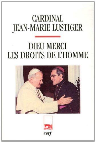 Dieu merci, Les droits de l'homme : Articles, conférences, homélies, interviews (1984-1989)