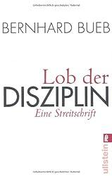 Lob der Disziplin: Eine Streitschrift