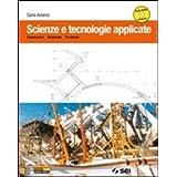 Scienze e tecnologie applicate. Con e-book. PEr le Scuole superiori. Con DVD-ROM