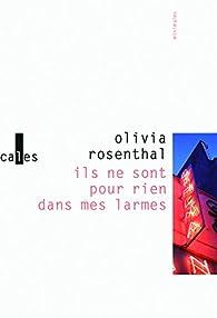 Ils ne sont pour rien dans mes larmes par Olivia Rosenthal