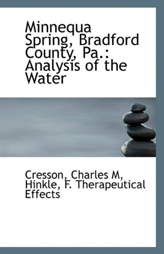 Cresson, Pa (Minnequa Spring, Bradford County, Pa.: Analysis of the Water)