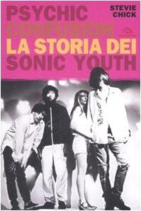 psychic-confusion-la-storia-dei-sonic-youth