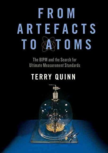 [(From Artefacts to Atoms : The BIPM and the Search for Ultimate Measurement Standards)] [By (author) Terry Quinn] published on (November, 2011)