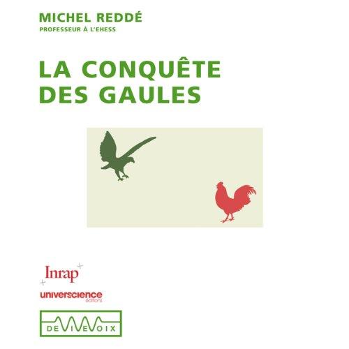 La conquête des Gaules  par Michel Reddé