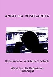 Depressionen - Verschüttete Gefühle - Wege aus der Depression und Angst