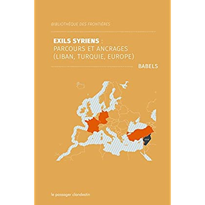 Exils Syriens : Parcours et Ancrages (Liban, Turquie, Europe)
