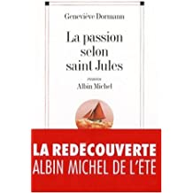 Passion Selon Saint Jules (La) (Romans, Nouvelles, Recits (Domaine Francais))