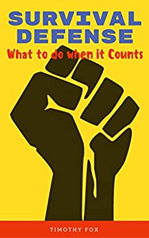 Survival Defense: What to do when it Counts (English Edition) de [Fox, Timothy, Publishing, Timely]