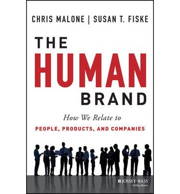 [(The Human Brand: How We Relate to People, Products, and Companies)] [ By (author) Chris Malone, By (author) Susan T. Fiske ] [November, 2013]