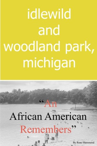 Idlewild Park (Idlewild and Woodland Park, Michigan an African American Remembers)