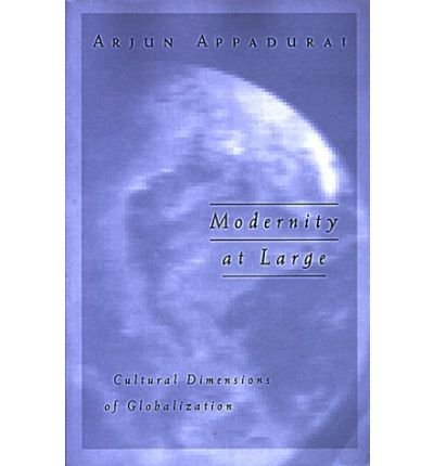 ({MODERNITY AT LARGE: CULTURAL DIMENSIONS IN GLOBALIZATION}) [{ By (author) Arjun Appadurai }] on [November, 1996]
