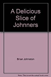 A DELICIOUS SLICE OF JOHNNERS