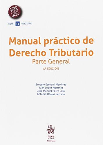 Manual práctico de derecho tributario : parte general por Ernesto . . . [et al. ] Eseverri Martínez