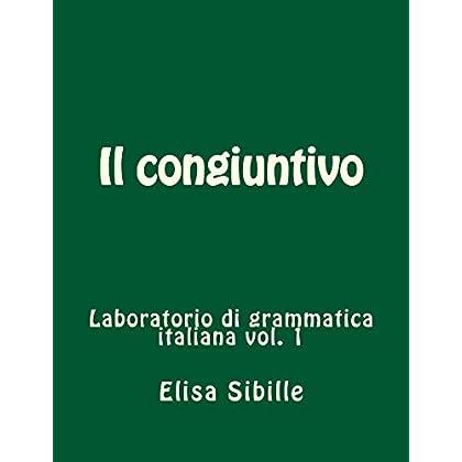 Laboratorio Di Grammatica Italiana: Il Congiuntivo