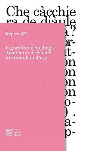 scaricare ebook gratis Il giardino dei ciliegi. Trent'anni di felicità in comodato d'uso PDF Epub
