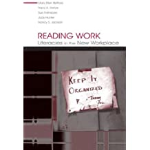 Reading Work: Literacies in the New Workplace