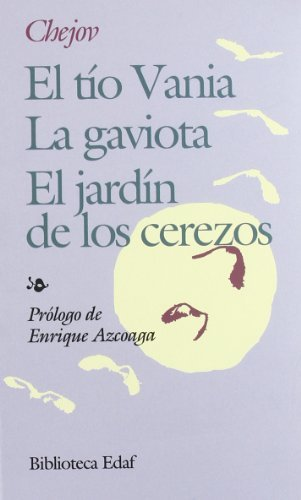 El Tío Vania. La gaviota. El jardín de los cerezos (Biblioteca Edaf nº 39) por ANTÓN CHEJOV