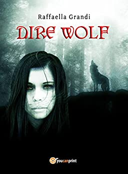 Dire Wolf di [Grandi, Raffaella]
