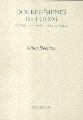 Dos regímenes de locos. Textos y entrevistas (1975-2005) (Ensayo) por Gilles Deleuze