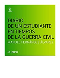 Diario de un estudiante en la Guerra Civil par Manuel Fernández Álvarez