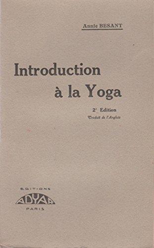 Annie Besant. Introduction à la Yoga. Quatre conférences. 2e édition. Traduit de l'anglais par Annie Besant