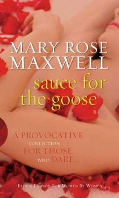 [Sauce for the Goose] (By: Mary Rose Maxwell) [published: April, 2010] par Mary Rose Maxwell