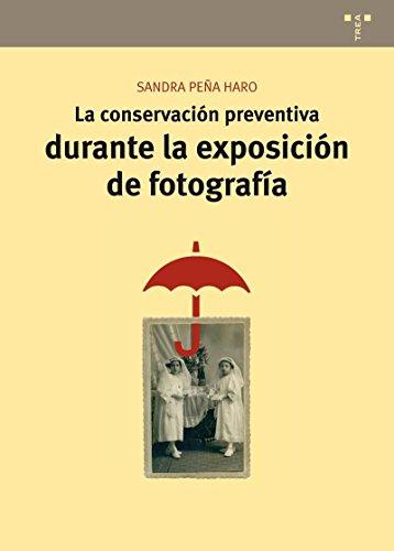 La conservación preventiva durante la exposición de fotografía (Conservación y Restauración del Patrimonio) por Sandra Peña Haro