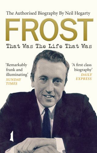 frost-that-was-the-life-that-was-the-authorised-biography