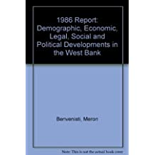 1986 report: Demographic, economic, legal, social, and political developments in the West Bank
