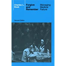 Forgive and Remember: Managing Medical Failure, 2nd Edition (English Edition)