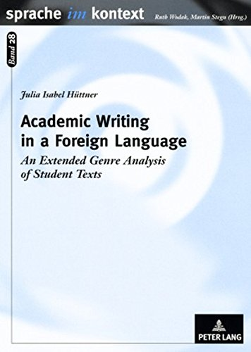 Academic Writing in a Foreign Language: An Extended Genre Analysis of Student Texts (Sprache im Kontext, Band 28) (Grammatik Im Kontext 1)