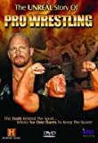 The Unreal Story Of Pro Wrestling - Hulk Hogan, Stone Cold Steve Austin, The Undertaker, Shawn Michaels, Vince McMahon, Kane, Ric Flair, Andre The Giant plus many more [UK Import]