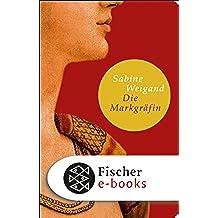 Die Markgräfin: Roman (German Edition)