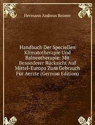 Handbuch Der Speciellen Klimatotherapie Und Balneotherapie: Mit Besonderer Rücksicht Auf Mittel-Europa Zum Gebrauch Für Aerzte (German Edition)