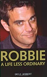 Robbie: A Life Less Ordinary by Emily Herbert (2007-07-31)