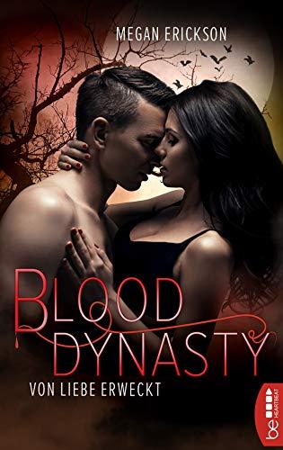 Buchseite und Rezensionen zu 'Von Liebe erweckt - Blood Dynasty (Vampir-Romance 2)' von Megan Erickson