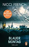 Blauer Montag: Thriller - Ein Fall für Frieda Klein Bd.1 (Psychologin Frieda Klein als Ermittlerin, Band 1) - Nicci French