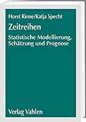 Zeitreihen: Statistische Modellierung, Schätzung und Prognose