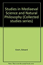 Studies in Mediaeval Science and Natural Philosophy (Collected studies series)