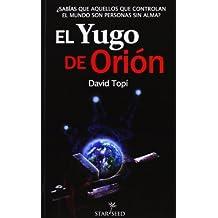 El Yugo de Orión: Entendiendo y desmontando el sistema de control en la Tierra (Infinite)