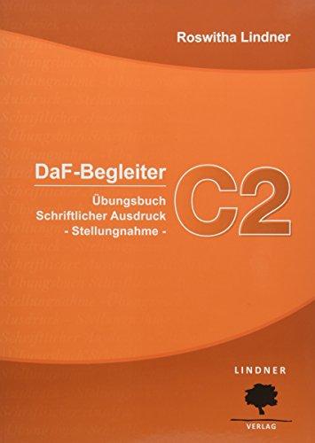 DaF-Begleiter C2: Übungsbuch Schriftlicher Ausdruck - Stellungnahme -