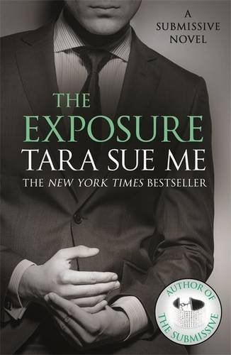The Exposure: Submissive 8 (The Submissive Series) by Tara Sue Me (2016-10-04)