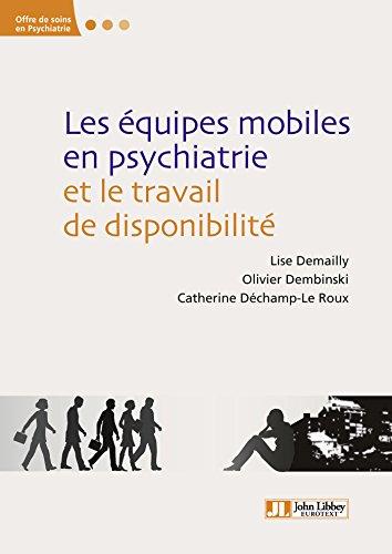 les équipes mobiles en psychiatrie et le travail de disponibilité (offres de soins en psychiatrie) (french edition)