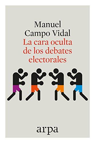 La cara oculta de los debates electorales (Actualidad)
