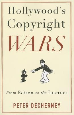 By Peter Decherney ( Author ) [ Hollywood's Copyright Wars: From Edison to the Internet Film and Culture By Sep-2013 Paperback par Peter Decherney