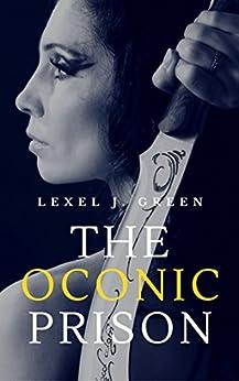 The Oconic Prison (Oconic Stories Book 1) by [Green, Lexel J.]
