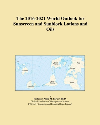 the-2016-2021-world-outlook-for-sunscreen-and-sunblock-lotions-and-oils